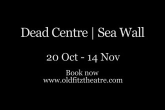 Dead Centre – Sea Wall at Old Fiz Theatre, Rose's Review